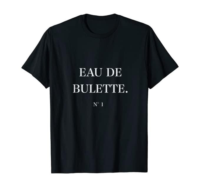 Eau de Bulette Mett Shirt